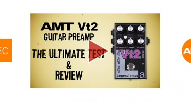 AMT Vt2 guitar preamp. Full review & The Ultimate Test