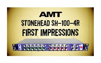 AMT StoneHead SH-100-4R Amplifier. First Impressions