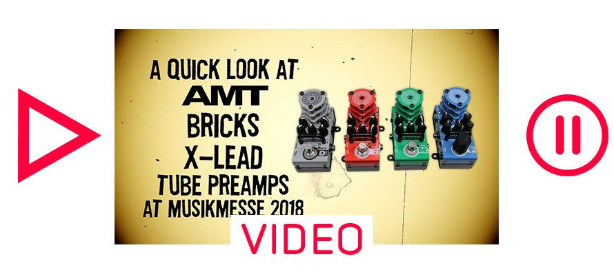 A quick look at AMT Bricks X-Lead preamps at Musikmesse 2018