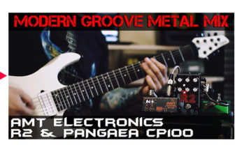MODERN GROOVE METAL MIX – AMT Electronics R2 & PANGAEA CP100